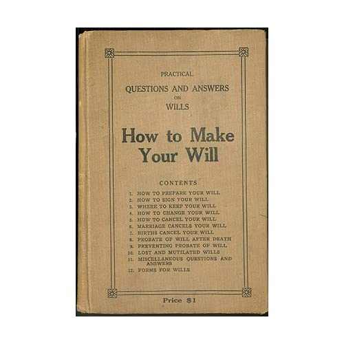 How to Make Your Will: Practical Questions and Answers on Wills, 2nd Edition, Rockwood, Albert S.