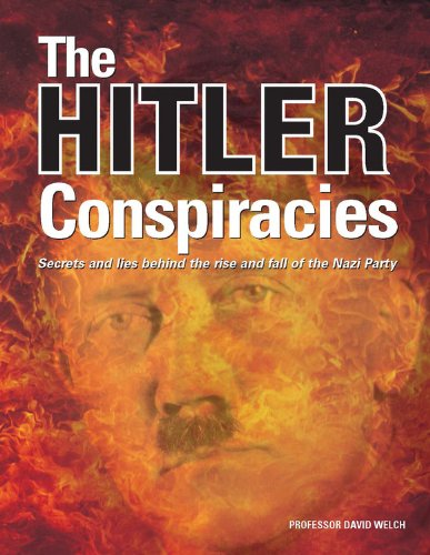 The Hitler Conspiracies: Secrets and Lies Behind the Rise and Fall of the Nazi Party