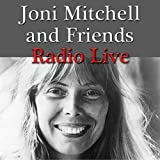 Joni Mitchell and Friends Radio Live