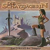 Das Schwert der Templer (Die Schatzjägerin 2) | Gunter Arentzen