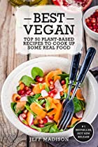 Best Vegan: Top 50 Plant-based Recipes To Cook Up Some Real Food (good Food Series)
