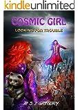 Cosmic Girl: Looking For Trouble: A Superhero Novel