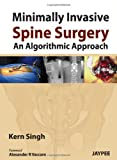 Minimally Invasive Spine Surgery: An Algorithmic Approach