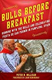 img - for Bulls Before Breakfast: Running with the Bulls and Celebrating Fiesta de San Ferm n in Pamplona, Spain by Peter N. Milligan (2015-06-30) book / textbook / text book