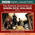 The Further Adventures of Sherlock Holmes: Volume Two (Dramatised) Radio/TV Program by Bert Coules Narrated by Full Cast, Andrew Sachs, Clive Merrison