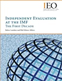 img - for Independent Evaluation at the IMF: The First Decade (Evaluation Report) book / textbook / text book