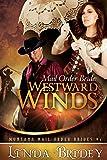 Mail Order Bride: Westward winds: A Clean Historical Cowboy Romance (Montana Mail Order Brides Book 1)