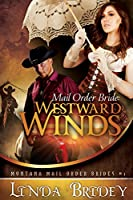 Westward Winds: Sweet Clean Historical Western Mail Order Bride