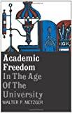 Academic Freedom in the Age of the University (0231085125) by Walter Metzger
