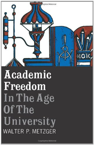 Academic Freedom in the Age of the University