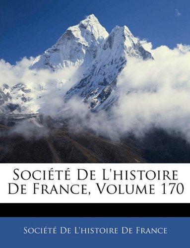 Société De L'histoire De France, Volume 170