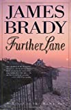Further Lane: A Novel (0312155336) by Brady, James