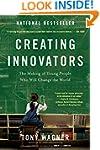 Creating Innovators: The Making of Yo...