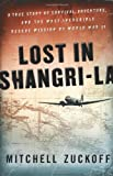 Lost in Shangri-La: A True Story of