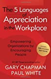 img - for The 5 Languages of Appreciation in the Workplace SAMPLER: Empowering Organizations by Encouraging People book / textbook / text book