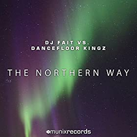 DJ Fait vs. Dancefloor Kingz-The Northern Way