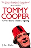 Tommy Cooper: Always Leave Them Laughing: The Definitive Biography of a Comedy Legend (0007215118) by Fisher, John