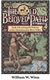 The Old Beloved Path: Daily Life among the Indians of the Chattahooche River Valley (Fire Ant Books)