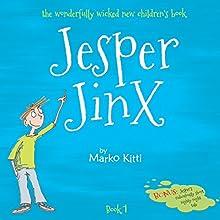 Jesper Jinx (       UNABRIDGED) by Marko Kitti Narrated by Peter Baker