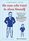The Man Who Tried to Clone Himself (0452287723) by Marc Abrahams