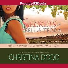 Secrets of Bella Terra (       UNABRIDGED) by Christina Dodd Narrated by Carol Monda