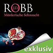 Mörderische Sehnsucht (Eve Dallas 25)   J. D. Robb