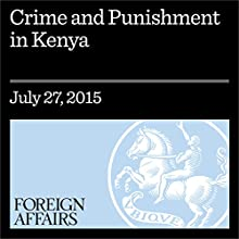 Crime and Punishment in Kenya (       UNABRIDGED) by Alexander Meleagrou-Hitchens Narrated by Kevin Stillwell