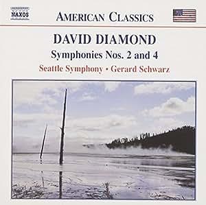 Diamond: Symphonies Nos. 2 & 4