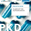 Clans of the Alphane Moon (       UNABRIDGED) by Philip K. Dick Narrated by David de Vries
