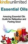 Essential Oils:   Amazing Essential O...