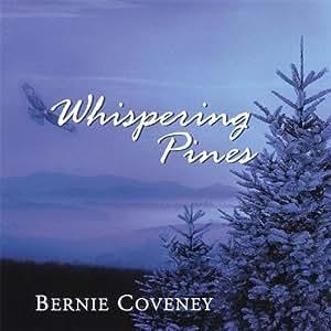 Bernie Coveney - Whispering Pines - Amazon.com Music