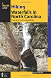 Hiking Waterfalls in North Carolina: A Guide To The States Best Waterfall Hikes