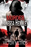 The Murder of Janessa Hennley (Mickey Parsons Mysteries)