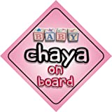 Baby Girl Chaya on board novelty car sign gift / present for new child / newborn baby