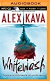 Alex Kava Whitewash (Brilliance Audio on Compact Disc)
