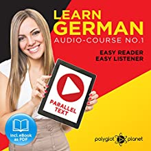 German Easy Reader | Easy Listener | Parallel Text: Audio Course No. 1 Hörbuch von  Polyglot Planet Gesprochen von: Andrew Wales, Markus Schneider