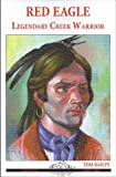 Red Eagle (Alabama Roots Biography Series) (1594210470) by Tom Bailey