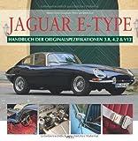 Anders Ditlev Clausager Jaguar E-Type: Handbuch der Originalspezifikationen 3.8, 4.2 & V12