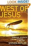 West of Jesus: Surfing, Science, and the Origins of Belief