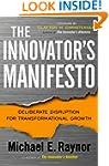 The Innovator's Manifesto: Deliberate...