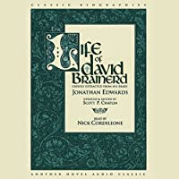 Life of David Brainerd (       UNABRIDGED) by Jonathan Edwards Narrated by Nick Cordileone