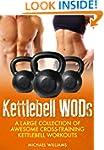 Cross Training Kettlebell WODs: A Lar...