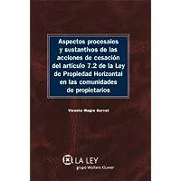 Aspectos procesales y sustantivos de las acciones de cesación del artículo 7.2 de la Ley de Propiedad Horizontal...