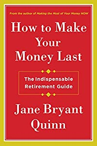 How to Make Your Money Last: The Indispensable Retirement Guide from Simon & Schuster