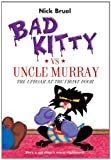 Bad Kitty Vs Uncle Murray: The Uproar at the Front Door