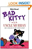 Bad Kitty vs Uncle Murray