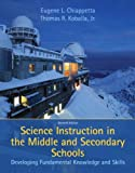 Science Instruction in the Middle and Secondary Schools: Developing Fundamental Knowledge and Skills (7th Edition)
