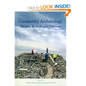 Community Archaeology: Themes, Methods and Practices Sarah Dhanjal and Gabriel Moshenska