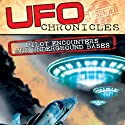 UFO Chronicles: Pilot Encounters and Underground Bases Radio/TV Program by Commander Graham Bethune, Jaime Maussan, Dr. Richard Sauder Narrated by Commander Graham Bethune, Jaime Maussan, Dr. Richard Sauder