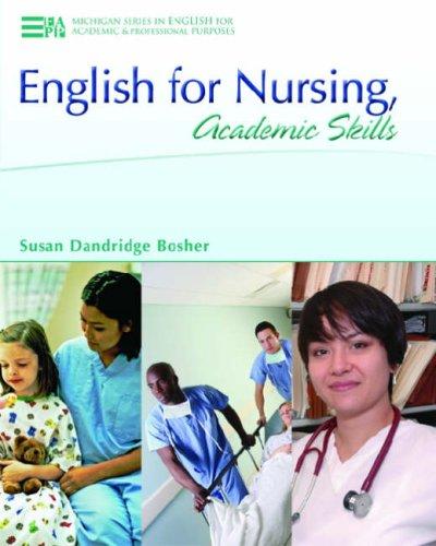 English for Nursing, Academic Skills (Michigan Series in English for Academic & Professional Purposes)